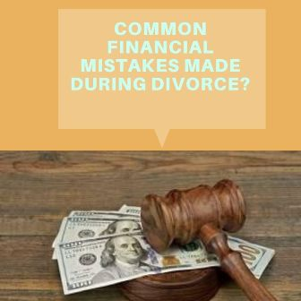 Common Financial Mistakes Made During Divorce_