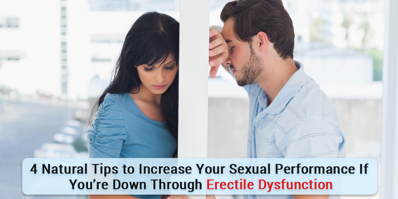 4 Natural Tips to Increase Your Sexual Performance If You're down through ED