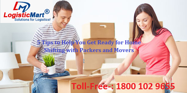 5 Tips to Help You Get Ready for Home Shifting with Packers and Movers