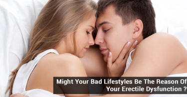 Might Your Bad Lifestyles Be The Reason Of Your Erectile Dysfunction?