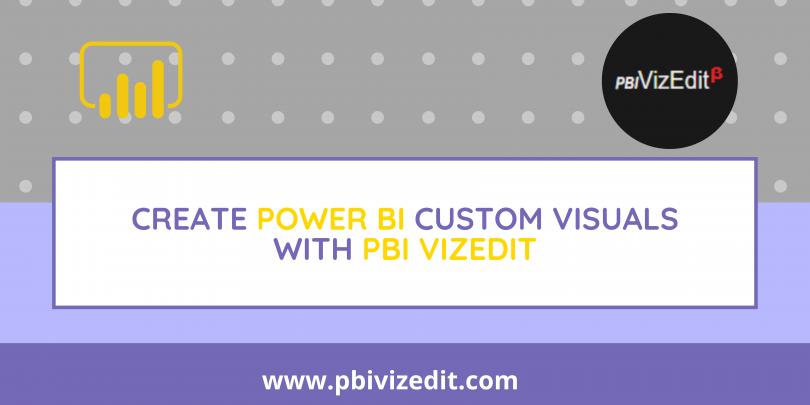 Create Power BI custom visuals with PBIVizEdit.