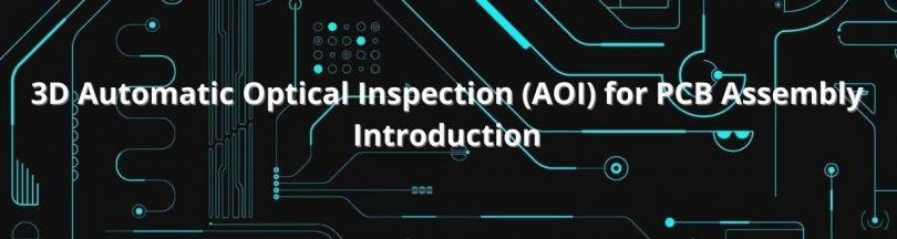 3D-Automatic-Optical-Inspection-AOI-for-PCB-Assembly-Introduction1
