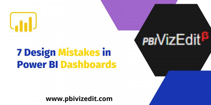 7 Design Mistakes in Power BI Dashboards