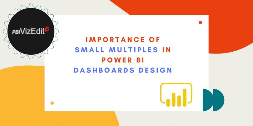 Importance of small multiples in Power BI dashboards design