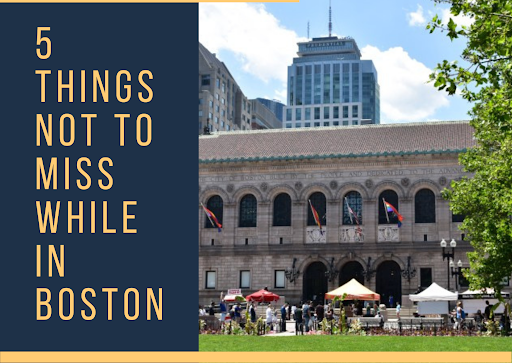 List of Amazing 5 Things Not To Miss While in Boston