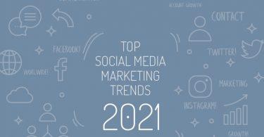 Top Social Media Marketing Trends 2021